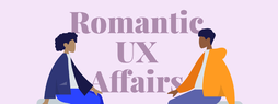 Two persons looking at each other. In between text: Romantic UX Affairs.